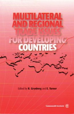 Multilateral and Regional Trade Issues for Developing Countries