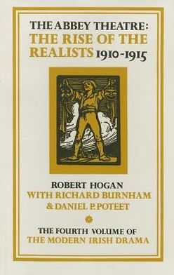 Abbey Theatre : The Rise of the Realists, 1910-1915