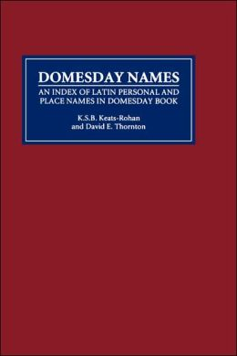 Domesday Names: An Index of Latin Personal and Place Names in Domesday Book