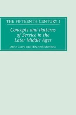 Concepts and Patterns of Service in the Later Middle Ages