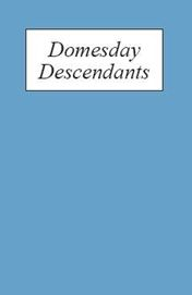 Domesday Descendants: A Prosopography of Persons Occurring in English Documents 1066-1166 II: Pipe Rolls to `Cartae Baronum'