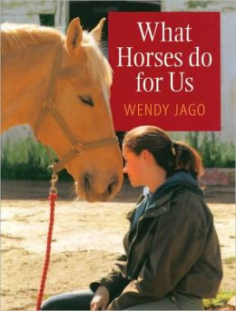 What Horses Do for Us