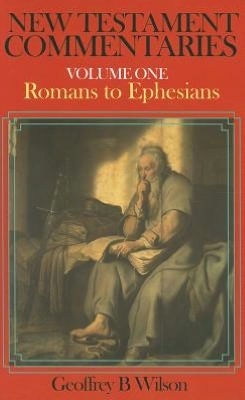 New Testament Commentary, Volume One: Romans-Ephesians