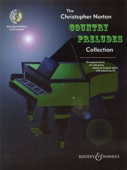 The Christopher Norton Country Preludes Collection: 16 Original Pieces for Solo Piano Based on Country Styles