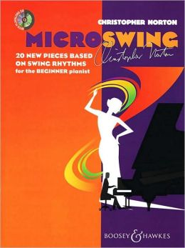 Christopher Norton - Microswing: 20 New Pieces Based on Swing Rhythms for the Beginner Pianist