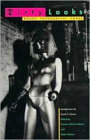 Dirty Looks: Women, Pornography, Power