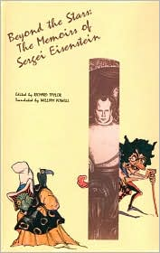 S.M. Eisenstein: Selected Works Volume IV: Beyond the Stars: The Memoirs of Sergei Eisenstein