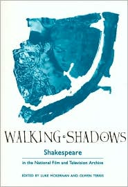 Walking Shadows: Shakespeare in the National Film and Television Archive