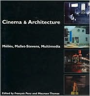 Cinema and Architecture: Melies, Mallet-Stevens, Multimedia