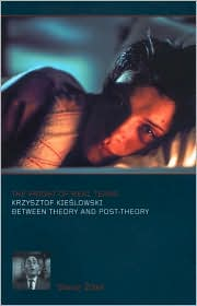 The Fright of Real Tears: Krzystof Kieslowski between Theory and Post-theory