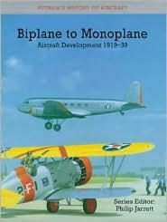 Biplane to Monoplane: Aircraft Development, 1919-1939