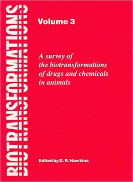 Biotransformations: A Survey of the Biotransformations of Drugs and Chemicals in Animals