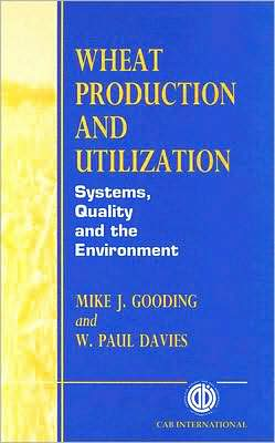 Wheat Production and Utilization: Systems, Quality and the Environment