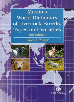 A World Dictionary of Livestock Breeds, Types, and Varieties
