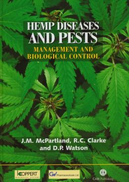Hemp Diseases and Pests: Management with an Emphasis on Biological Control