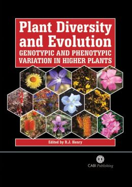 Plant Diversity and Evolution: Genotypic and Phenotypic Variation in Higher Plants