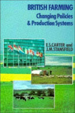 British Farming: Changing Policies and Production Systems