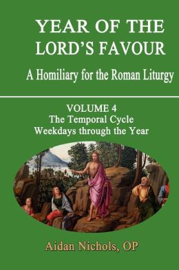 Year of the Lord's Favour. a Homiliary for the Roman Liturgy. Volume 4: The Temporal Cycle