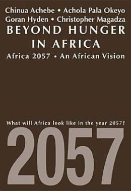 Beyond Hunger in Africa: Conventional Wisdom and a Vision of Africa in 2057