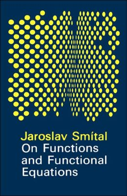 On Functions And Functional Equations