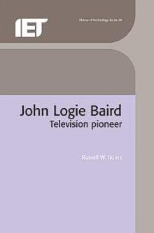 John Logie Baird: TV Pioneer