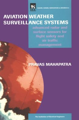 Aviation Weather Surveillance Systems : Advanced Radar and Surface Sensors for Flight Safety and Air Traffic Management