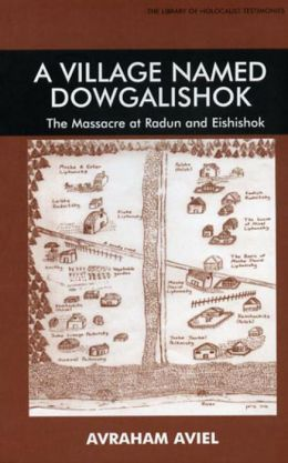 A Village Named Dogalishok: The Massacre in Radun and Eishishok