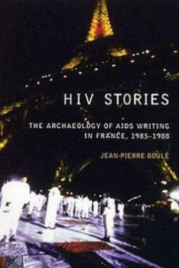 HIV Stories: The Archaeology of AIDS Writing in France, 1985-1988