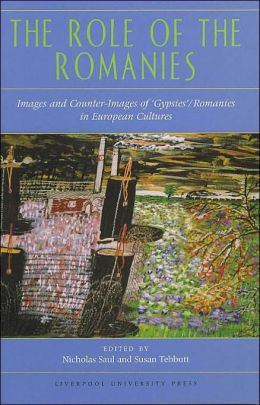 Role of the Romanies: Images and Counter Images of 'Gypsies'/Romanies in European Cultures