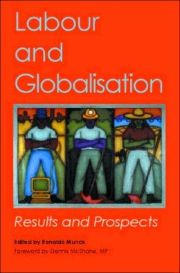 Labour and Globalisation: Results and Prospects