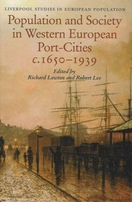 Population and Society in Western European Port Cities, c. 1650-1939