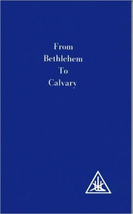 From Bethlehem to Calvary