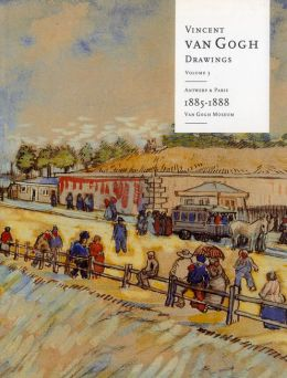 Vincent Van Gogh Drawings (Volume 3: Antwerp and Paris 1885-1888)