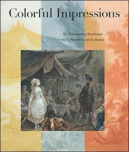 Colorful Impressions: The Printmaking Revolution in Eighteenth-Century France