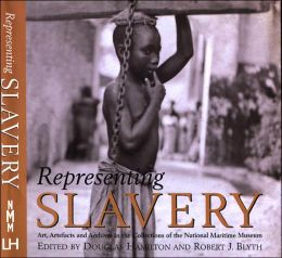 Representing Slavery: Art, Artifacts and Archives in the Collections of the National Maritime Museum