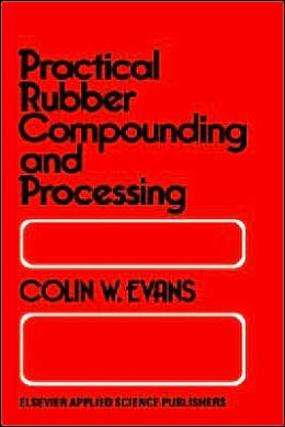 Practical Rubber Compounding and Processing
