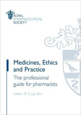 Medicines, Ethics and Practice 35