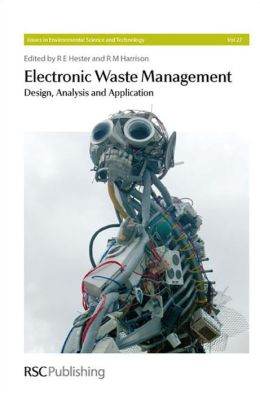 Electronic Waste Management: Design, Analysis and Application