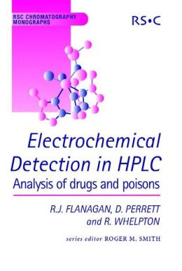 Electrochemical Detection in HPLC: Analysis of Drugs and Poisons