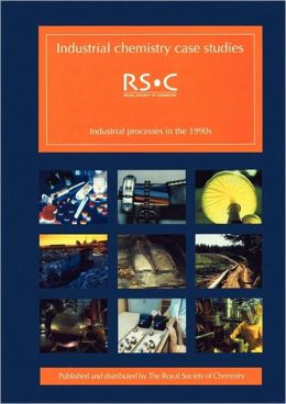 Industrial Chemistry Case Studies:: Industrial Processes in the 1990s