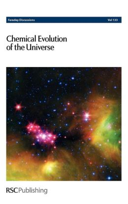 Chemical Evolution of the Universe: Faraday Discussion: Volume 133