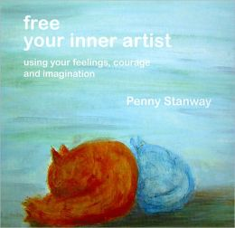 Free Your Inner Artist: Using your feelings, courage and Imagination