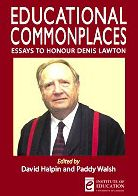 Educational Commonplaces: Essays to Honour Denis Lawton