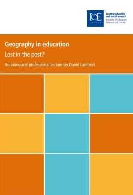 Geography in Education: Lost in the Post?