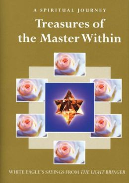 Treasures of the Master within: A Spiritual Journey