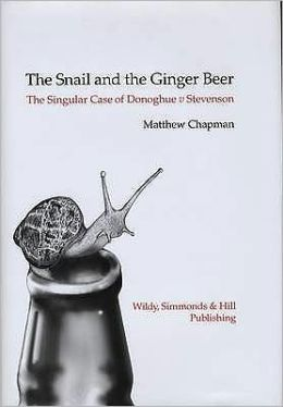 The Snail and the Ginger Beer: The Story of Donoghue v Stevenson