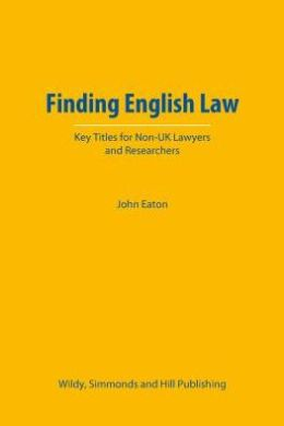 Finding English Law: Key Titles for Non-UK Lawyers and Researchers
