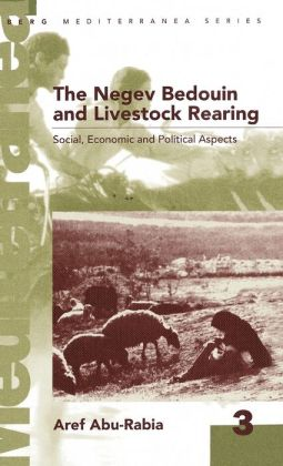 The Negev Bedouin and Livestock Rearing: Social, Economic, and Political Aspects