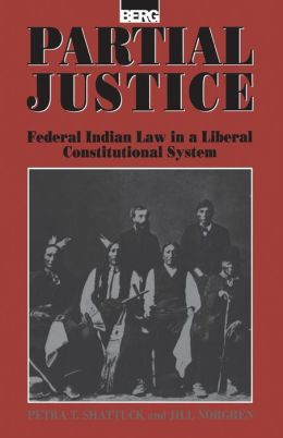 Partial Justice: Federal Indian Law in a Liberal-Constitutional System
