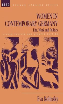 Women in Contemporary Germany: Life, Work, and Politics